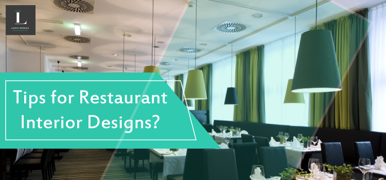 Tips for Restaurant Interior Designs